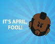 Its april, fool!