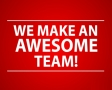 We make an awesome team!