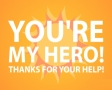 You are my hero!