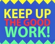 Keep up the good work!
