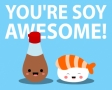You are soy awesome!