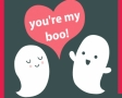 You are my boo!