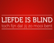 Liefde is blind